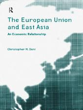The European Union and East Asia: An Economic Relationship