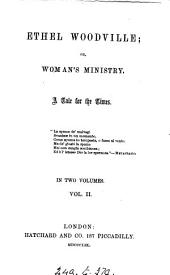 Ethel Woodville; or, Woman's ministry [by mrs. M. J. H. Hollings].