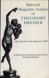 Selected Magazine Articles of Theodore Dreiser: Life and Art in the American 1890s, Volume 1