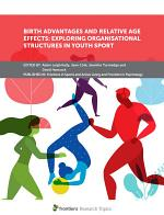 Birth Advantages and Relative Age Effects: Exploring Organisational Structures in Youth Sport