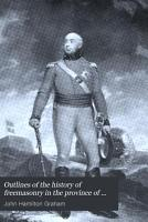 Outlines of the History of Freemasonry in the Province of Quebec PDF