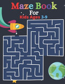 Maze Book For Kids Ages 3-9