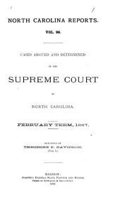 North Carolina Reports: Cases Argued and Determined in the Supreme Court of North Carolina, Volume 96