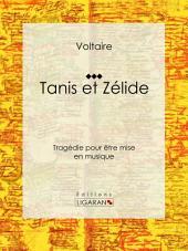 Tanis et Zélide: Tragédie pour être mise en musique