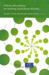 Policies and Practices for Teaching Sociocultural Diversity: Concepts, Principles and Challenges in Teacher Education