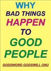 Why Bad Things Happen to Good People: When Things Look Surprising