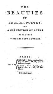 The beauties of English poetry, or A collection of poems extracted from the best authors