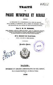Traité de police municipale et rurale: résumant la législation et la jurisprudence de la Cour de Cassation sur la matière, et comprenant, sous la forme d'un réglement modèle, les dispositions les plus usuelles de police municipale et rurale, Volume1