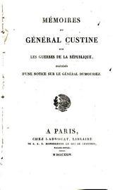 Mémoires du général Custine sur les guerres de la République: précédés d'une notice sur le général Dumouriez