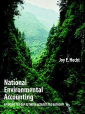 National Environmental Accounting: Bridging the Gap between Ecology and Economy