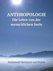 Anthropologie: Die Lehre von der menschlichen Seele