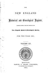 The New England Historical & Genealogical Register and Antiquarian Journal: Volume 15