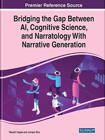 Bridging the Gap Between AI  Cognitive Science  and Narratology With Narrative Generation PDF