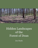 Hidden Landscapes of the Forest of Dean