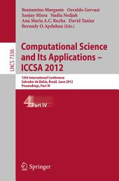 Computational Science and Its Applications -- ICCSA 2012: 12th International Conference, Salvador de Bahia, Brazil, June 18-21, 2012, Proceedings, Part 4