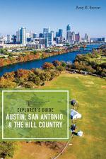 Explorer's Guide Austin, San Antonio, & the Hill Country (Third Edition) (Explorer's Complete)