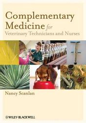 Complementary Medicine For Veterinary Technicians And Nurses Book PDF