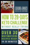 How to 28 Day Keto Challenge Without Really Trying