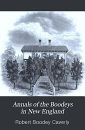 Annals of the Boodeys in New England: Together with Lessons of Law and Life, from John Eliot, the Apostle of the Indians