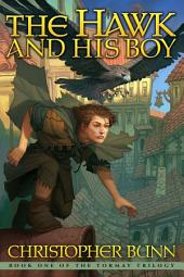 The Hawk and His Boy: The Tormay Trilogy Book 1