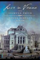 Love in Vienna  The Sigmund Freud   Minna Bernays Affair PDF