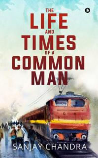 The Life and Times of a Common Man Book