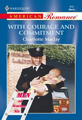 With Courage And Commitment  Mills   Boon American Romance  PDF