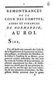 Remontrances De La Cour Des Comptes, Aides Et Finances De Normandie, Au Roi