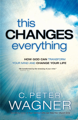This Changes Everything  The Prayer Warrior Series