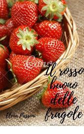 Il rosso buono delle fragole