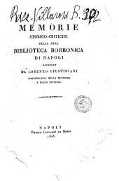Memorie storico-critiche della Real Biblioteca Borbonica di Napoli raccolte da Lorenzo Giustiniani ..