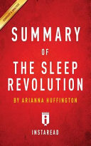 Summary Of The Sleep Revolution By Arianna Huffington   Includes Analysis
