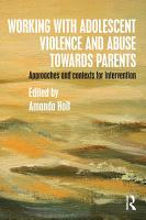 Working with Adolescent Violence and Abuse Towards Parents PDF