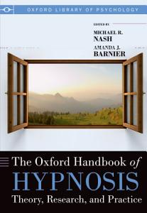 The Oxford Handbook of Hypnosis PDF