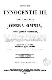 Innocentii iii ... opera omnia, accurante J.-P. Migne: Volume 4
