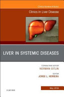 Liver in Systemic Diseases  an Issue of Clinics in Liver Disease PDF