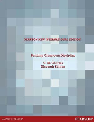 Building Classroom Discipline  Pearson New International Edition