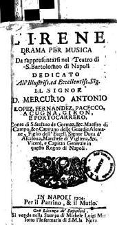 L'Irene drama per musica da rappresentarsi nel Teatro di S. Bartolomeo di Napoli dedicato all'Illustriss. ed Eccellentiss. il signor D. Mercurio Antonio Lopez ... [musica sig. Pullaroli ..., sig. Domenico Scarlatti]