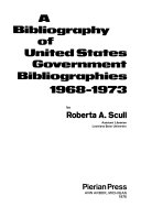 A Bibliography of United States Government Bibliographies  1968 1973 PDF