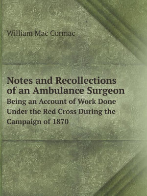 Notes and Recollections of an Ambulance Surgeon