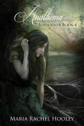 Anathema: Sojourner Book 4
