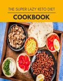 The Super Lazy Keto Diet Cookbook