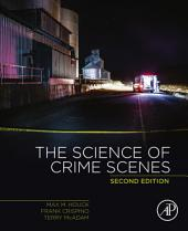 The Science of Crime Scenes: Edition 2