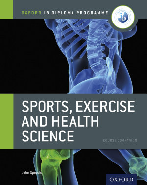 Oxford IB Diploma Programme  Sports  Exercise and Health Science Course Companion PDF