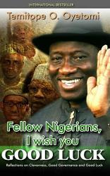 Fellow Nigerians I Wish You Good Luck Book PDF