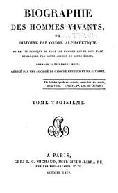 Biographie des hommes vivants: ou, Histoire par orde alphabétique de la vie publique de tous les hommes qui se sont fait remarquer par leurs actions ou leurs écrits, Volume3