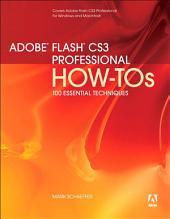 Adobe Flash CS3 Professional How-Tos: 100 Essential Techniques