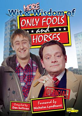 More Wit and Wisdom of Only Fools and Horses PDF