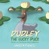 Dudley the Lucky Duck: Book 1 of The Bush Fairy Collection