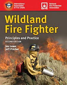 Wildland Fire Fighter  Principles and Practice PDF